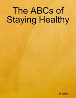 The ABCs of Staying Healthy
