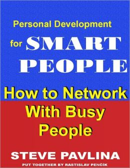 How to Network With Busy People: Personal Development for Smart People