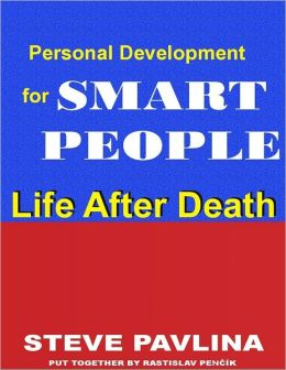 Life After Death: Personal Development for Smart People