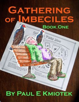 Gathering of Imbeciles: Book One
