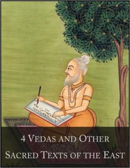 4 Vedas and Other Sacred Texts of the East: The 1001 Beloved Books Collection, Volume 2/100 - Rig Veda, Yajur Veda, Hymns of Samaveda and Atharva-Veda, Upanishads, Bhagavad-Gita, Yoga-Sutras, Tao Te Ching, Analects of Confucius, Dhammapada, Zend Avesta ..