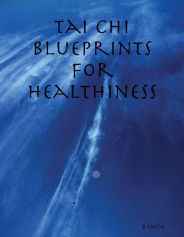 Tai Chi Blueprints for Healthiness