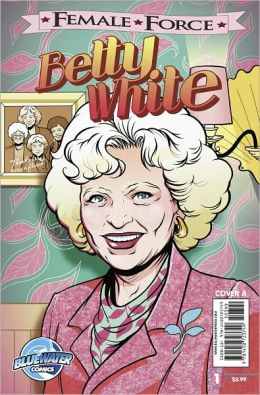 Female Force: Betty White (NOOK Comics with Zoom View)