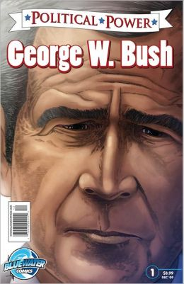 Political Power: George W. Bush (NOOK Comics with Zoom View)