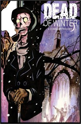 Dead of Winter: A Comic Anthology (NOOK Comics with Zoom View)