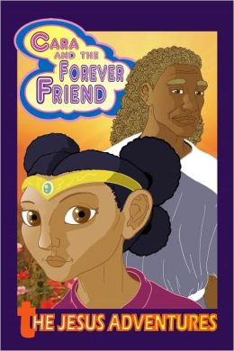 The Jesus Adventures: Cara and the Forever Friend (NOOK Comics with Zoom View)