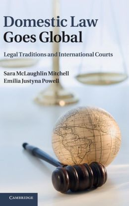 Domestic Law Goes Global: Legal Traditions and International Courts