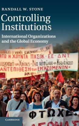 Controlling Institutions: International Organizations and the Global Economy