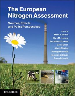 The European Nitrogen Assessment: Sources, Effects and Policy Perspectives