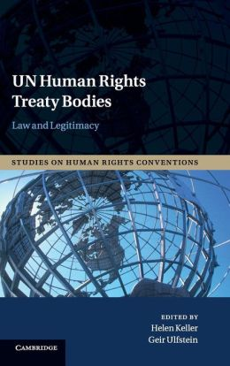 UN Human Rights Treaty Bodies: Law and Legitimacy