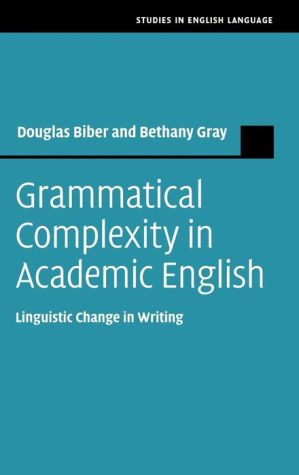 Grammatical Complexity in Academic English: Linguistic Change in Writing