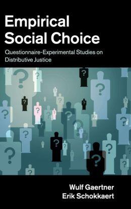 Empirical Social Choice: Questionnaire-Experimental Studies on Distributive Justice