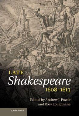 Late Shakespeare, 1608?1613