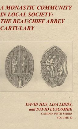 A Monastic Community in Local Society: The Beauchief Abbey Cartulary