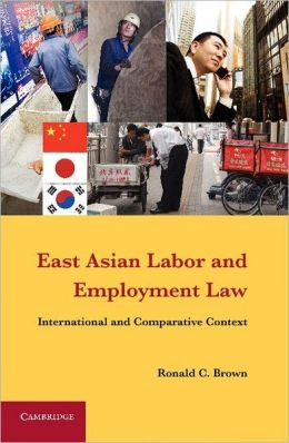 East Asian Labor and Employment Law: International and Comparative Context