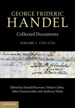 George Frideric Handel: Volume 2, 1725?1734: Collected Documents
