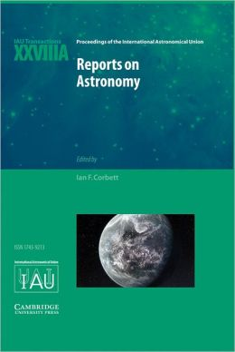 Reports on Astronomy 2010-2012 (IAU XXVIIIA): IAU Transactions XXVIIIA