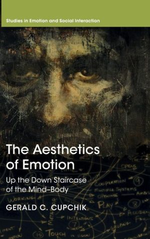 The Aesthetics of Emotion: Up the Down Staircase of the Mind-Body