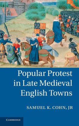 Popular Protest in Late Medieval English Towns