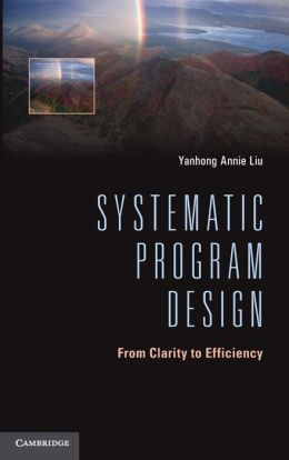 Systematic Program Design: From Clarity to Efficiency