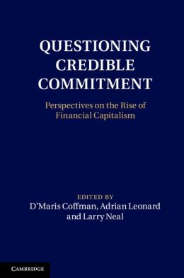 Questioning Credible Commitment: Perspectives on the Rise of Financial Capitalism