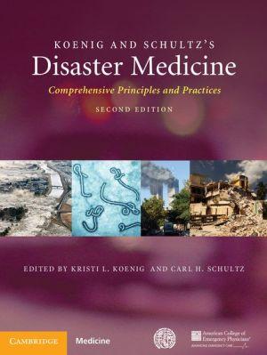 Koenig and Schultz's Disaster Medicine: Comprehensive Principles and Practice