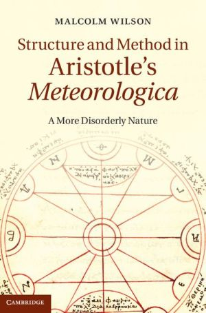 Structure and Method in Aristotle's Meteorologica: A More Disorderly Nature