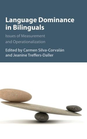 Language Dominance in Bilinguals: Issues of Measurement and Operationalization