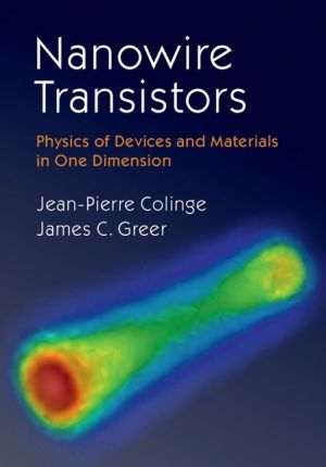 Nanowire Transistors: Physics of Devices and Materials in One Dimension