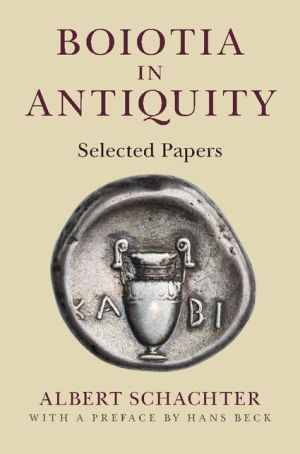 Boiotia in Antiquity: Selected Papers