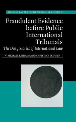 Fraudulent Evidence before Public International Tribunals: The Dirty Stories of International Law