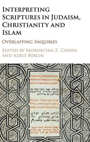Interpreting Scriptures in Judaism, Christianity and Islam: Overlapping Inquiries