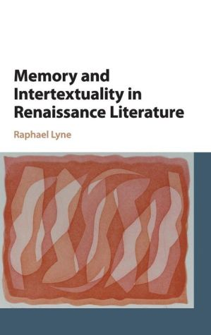 Memory and Intertextuality in Renaissance Literature