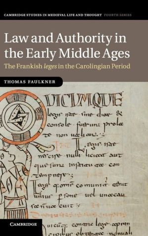Law and Authority in the Early Middle Ages: The Frankish leges in the Carolingian Period