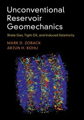 Book Unconventional Reservoir Geomechanics: Shale Gas, Tight Oil, and Induced Seismicity