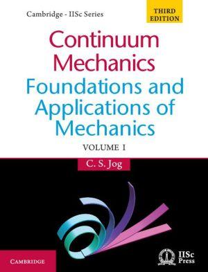 Continuum Mechanics: Foundations and Applications of Mechanics, Volume I