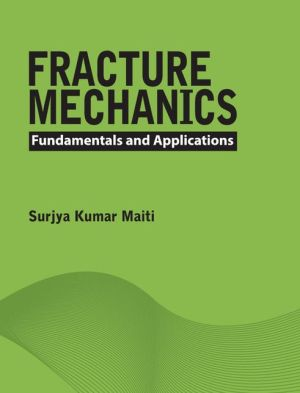 Fracture Mechanics: Fundamentals and Applications