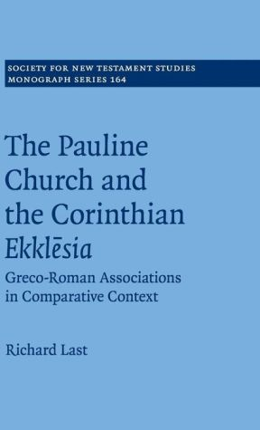 The Pauline Church and the Corinthian Ekklesia: Volume 164: Greco-Roman Associations in Comparative Context