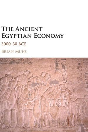 The Ancient Egyptian Economy: 3000-30 BCE
