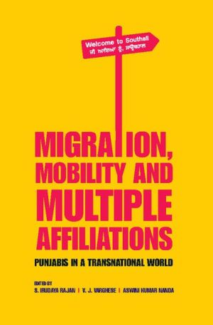 Migration, Mobility and Multiple Affiliations: Punjabis in a Transnational World
