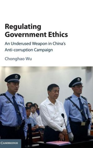 Regulating Government Ethics: An Underused Weapon in China's Anti-corruption Campaign