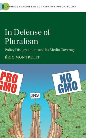 In Defense of Pluralism: Policy Disagreement and Its Media Coverage