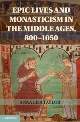 Epic Lives and Monasticism in the Middle Ages, 800-1050