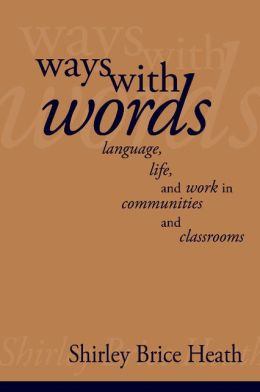 Ways with Words: Language, Life and Work in Communities and Classrooms