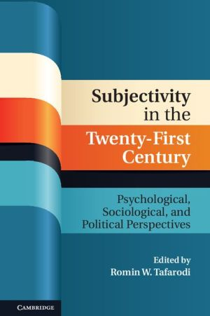 Subjectivity in the Twenty-First Century: Psychological, Sociological, and Political Perspectives
