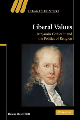 Liberal Values: Benjamin Constant and the Politics of Religion