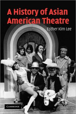 A History of Asian American Theatre