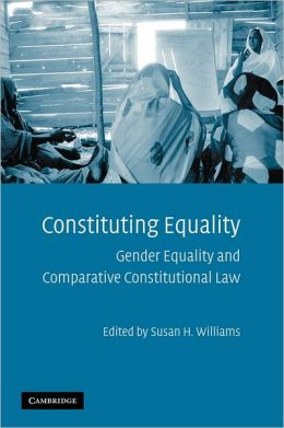Constituting Equality: Gender Equality and Comparative Constitutional Law