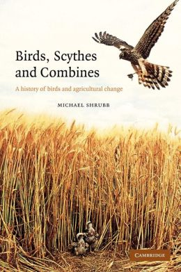 Birds, Scythes and Combines: A History of Birds and Agricultural Change