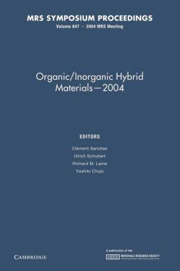 Organic/Inorganic Hybrid Materials ? 2004: Volume 847